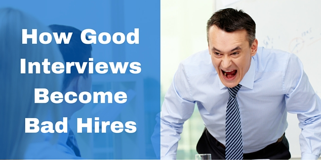 How Good Interviews Become Bad Hires